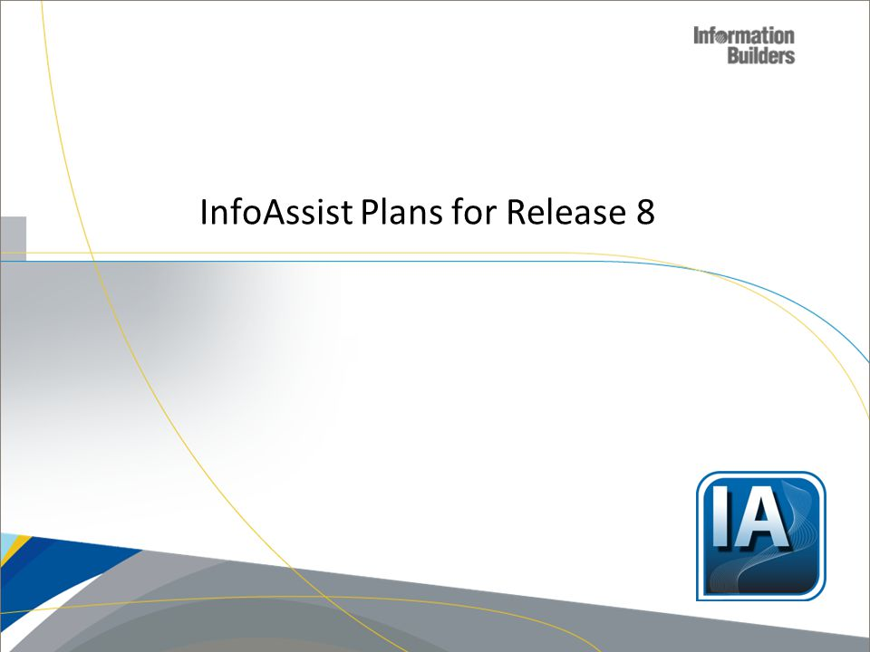 InfoAssist Plans for Release 8
