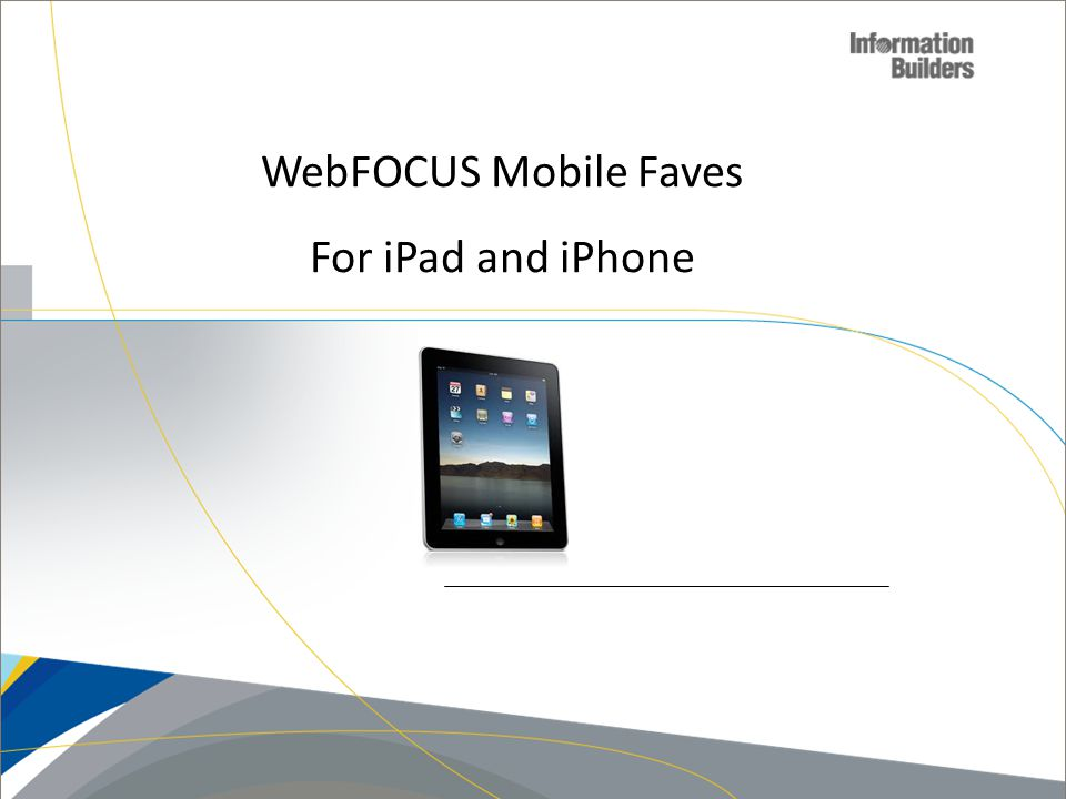 WebFOCUS Mobile Faves For iPad and iPhone 27
