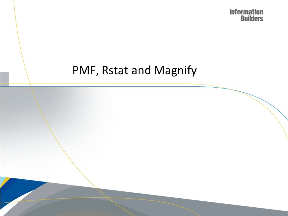 PMF, Rstat and Magnify