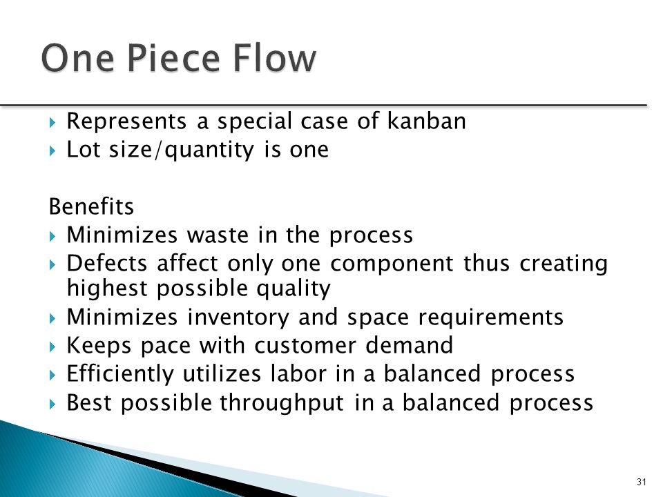 One Piece Flow Represents a special case of kanban