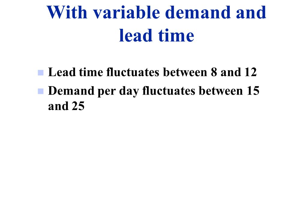 With variable demand and lead time