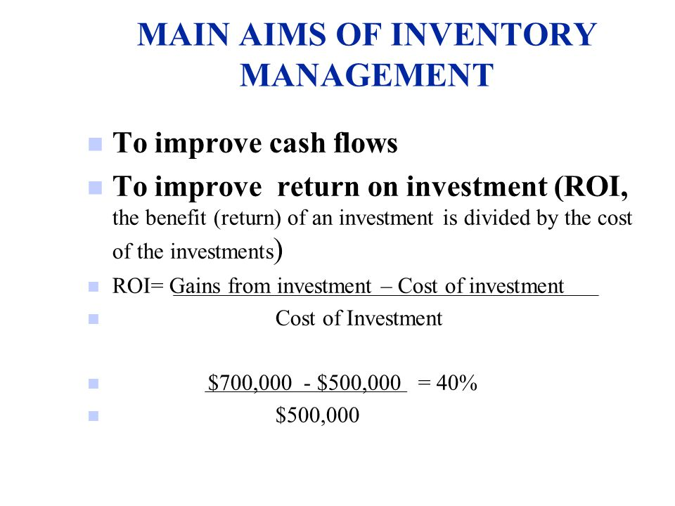 MAIN AIMS OF INVENTORY MANAGEMENT