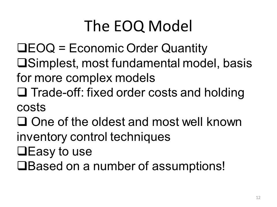 The EOQ Model EOQ = Economic Order Quantity
