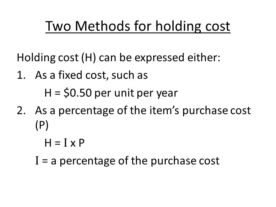 Two Methods for holding cost