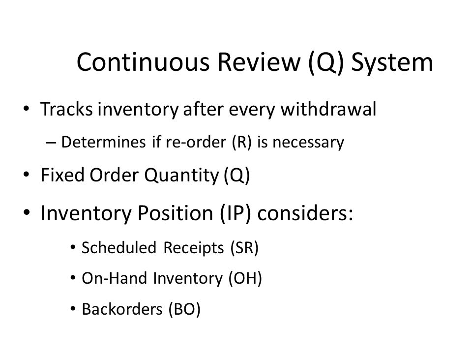 Continuous Review (Q) System