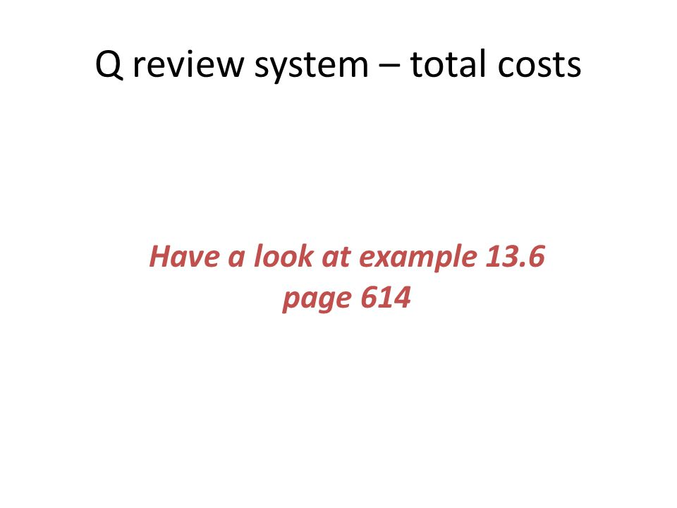 Q review system – total costs