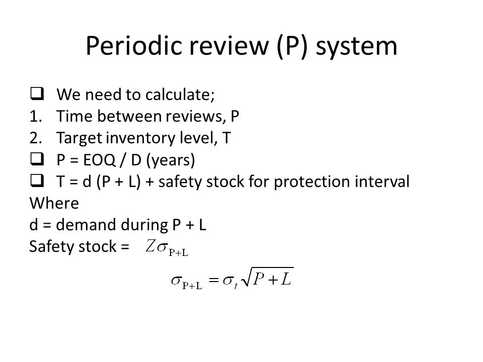 Periodic review (P) system