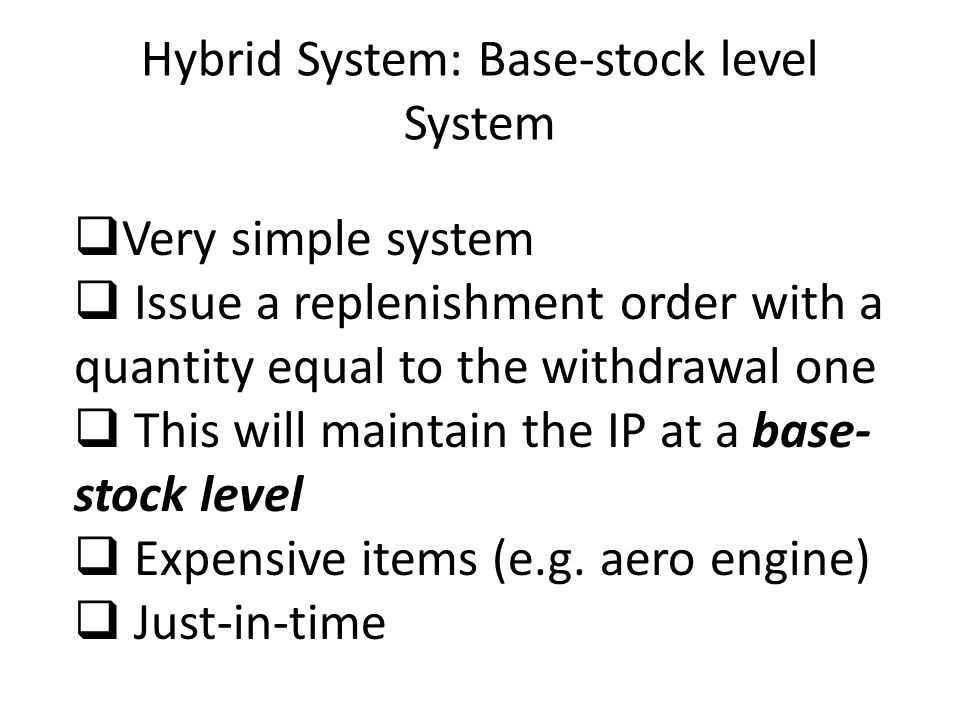 Hybrid System: Base-stock level System