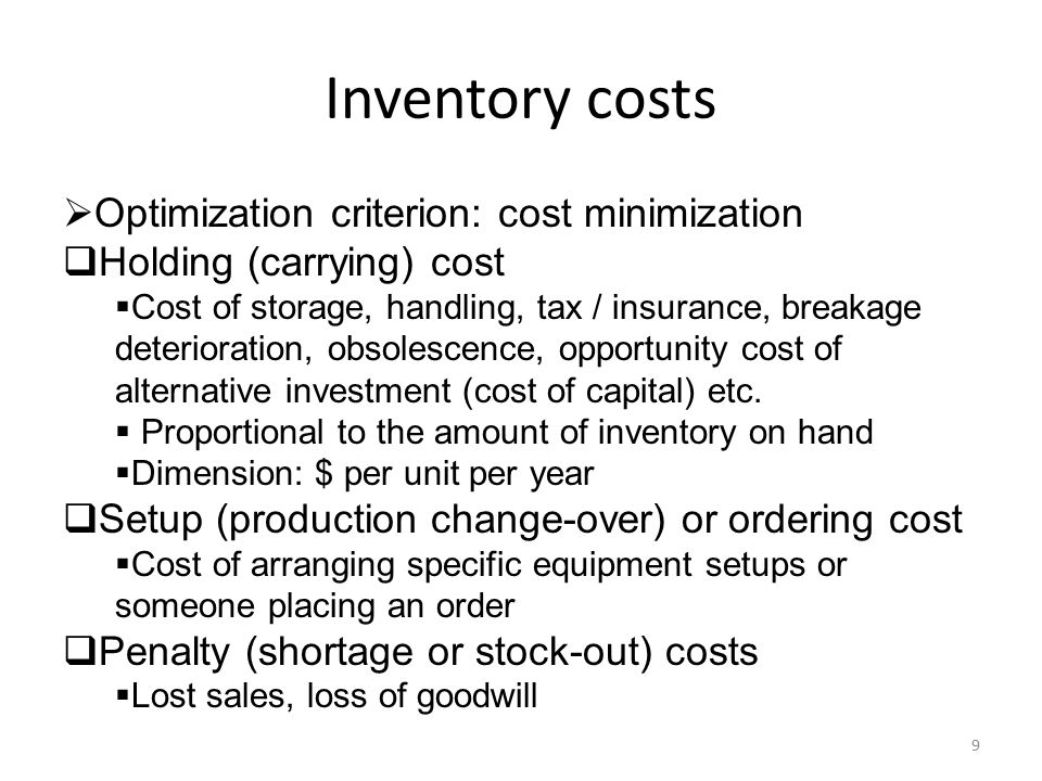 Inventory costs Optimization criterion: cost minimization