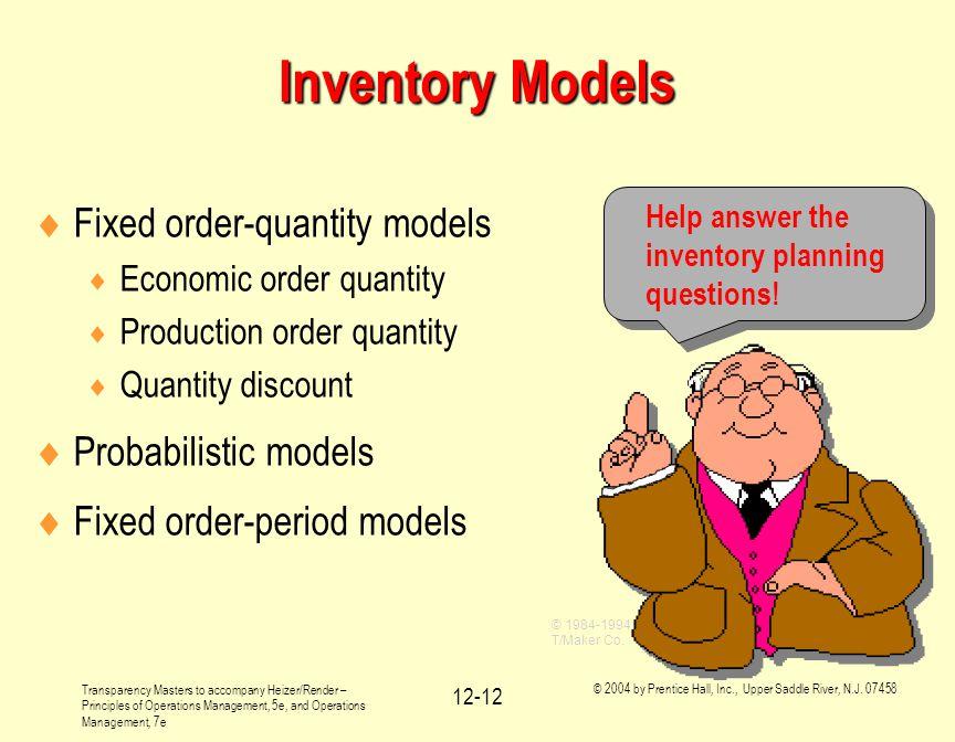 Inventory Models Fixed order-quantity models Probabilistic models