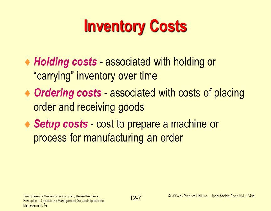 Inventory Costs Holding costs - associated with holding or carrying inventory over time.