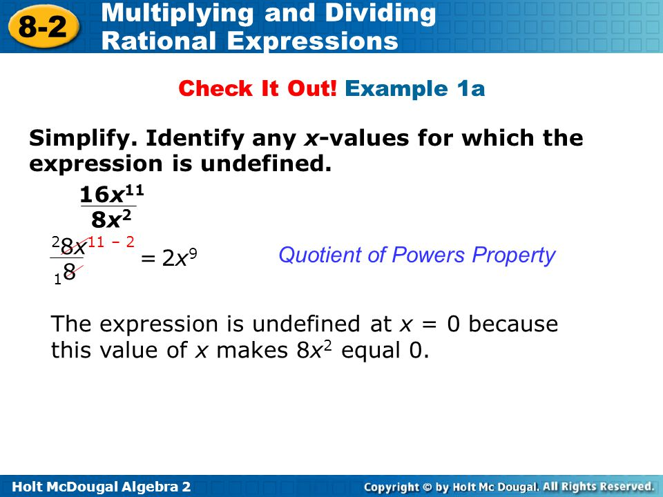 Check It Out! Example 1a Simplify. Identify any x-values for which the expression is undefined. 16x11.