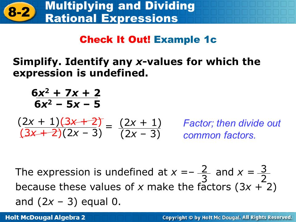Check It Out! Example 1c Simplify. Identify any x-values for which the expression is undefined. 6x2 + 7x + 2.