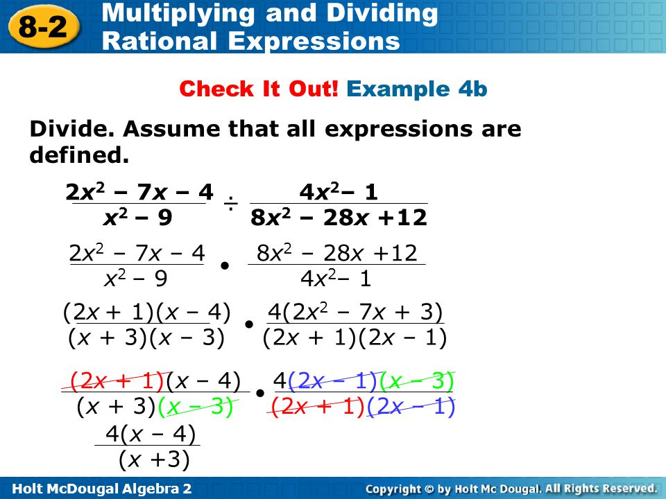 Check It Out! Example 4b Divide. Assume that all expressions are defined. 2x2 – 7x – 4. x2 – 9. ÷