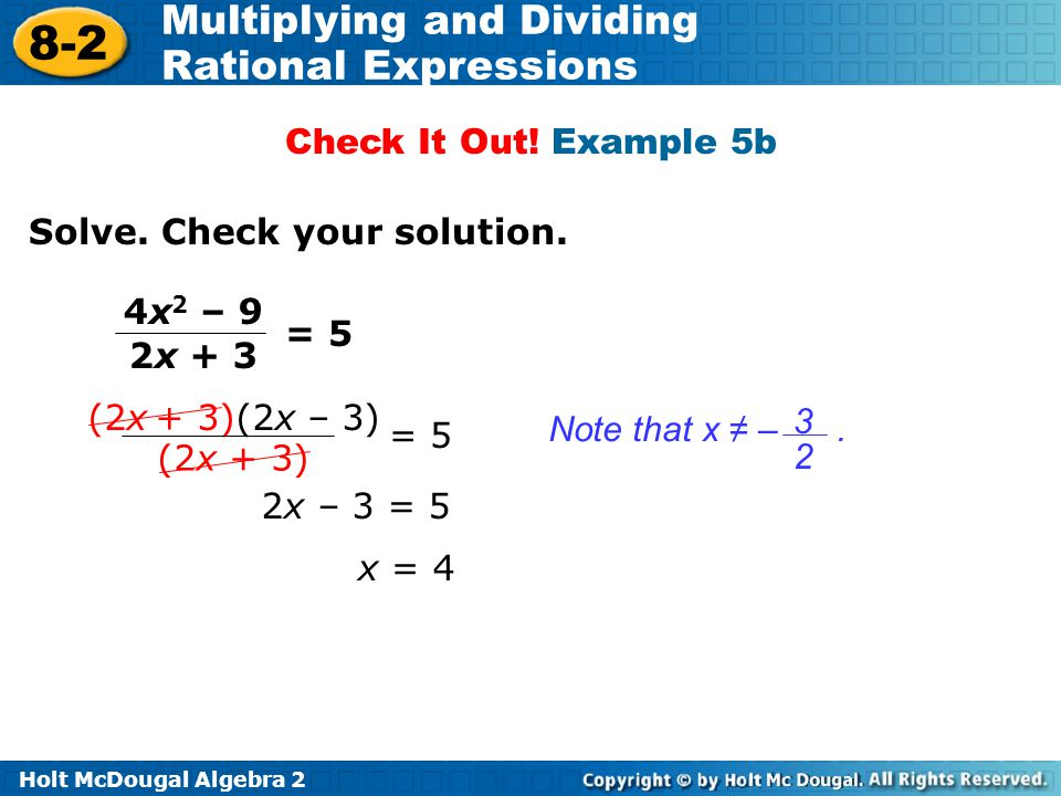 Check It Out! Example 5b Solve. Check your solution. 4x2 – 9. 2x + 3. = 5. (2x + 3)(2x – 3) (2x + 3)