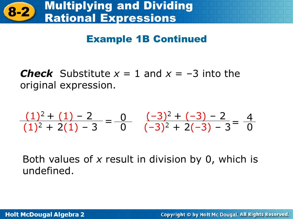 Example 1B Continued Check Substitute x = 1 and x = –3 into the original expression. (1)2 + (1) – 2.