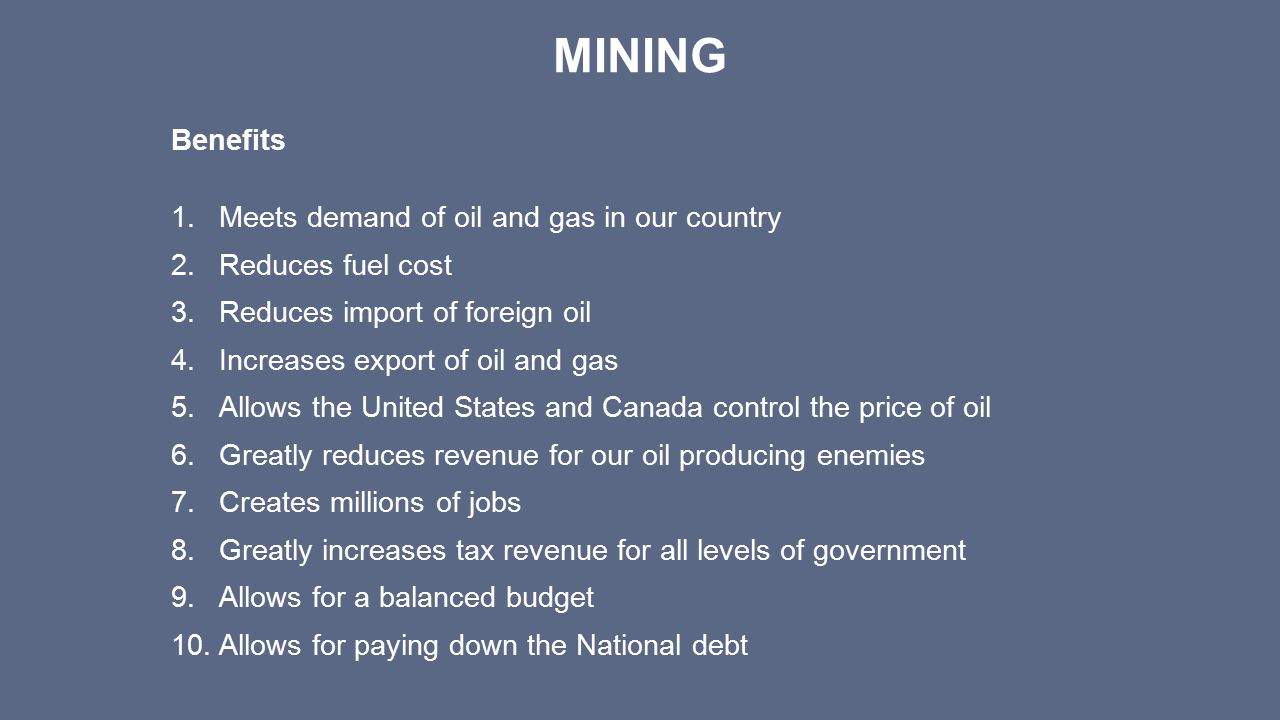Mining Benefits Meets demand of oil and gas in our country
