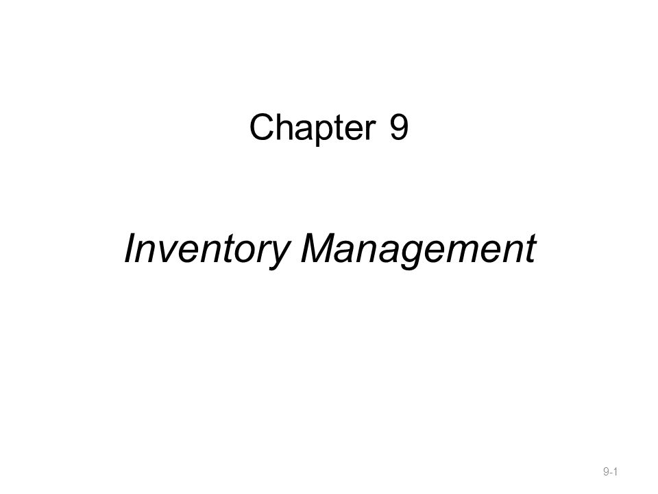 Chapter 9 Inventory Management