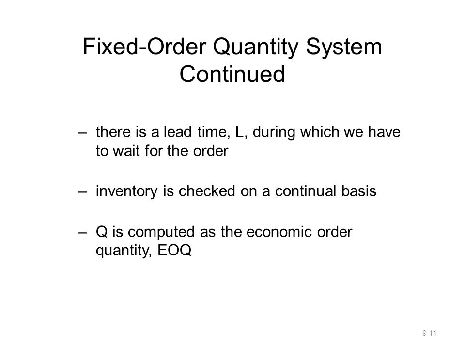 Fixed-Order Quantity System Continued