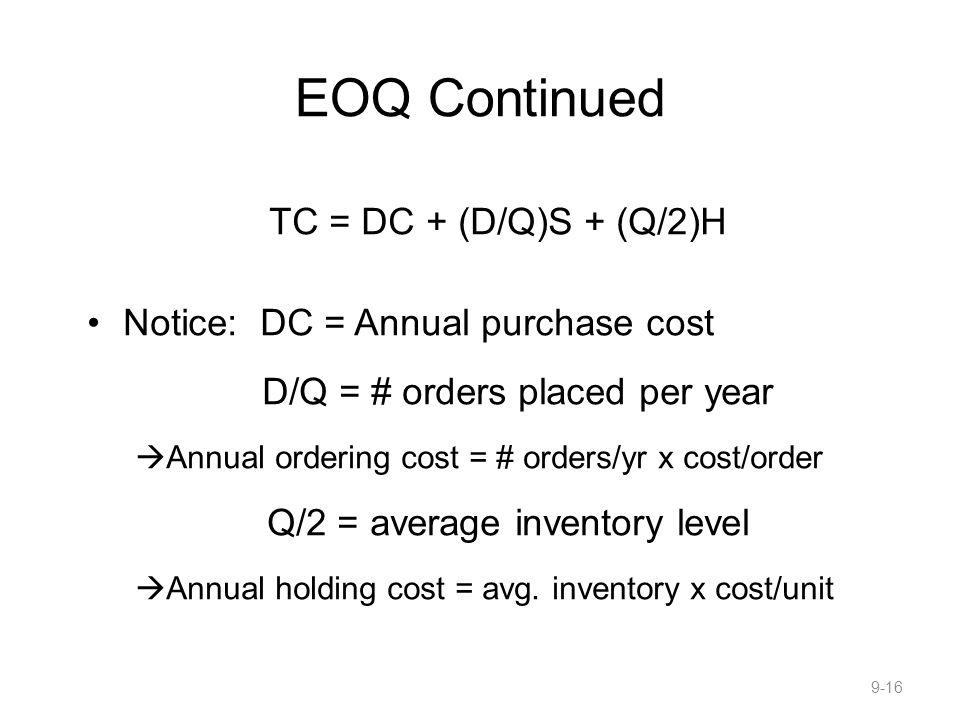 EOQ Continued TC = DC + (D/Q)S + (Q/2)H