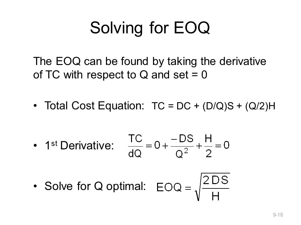 Solving for EOQ 1st Derivative: Solve for Q optimal:
