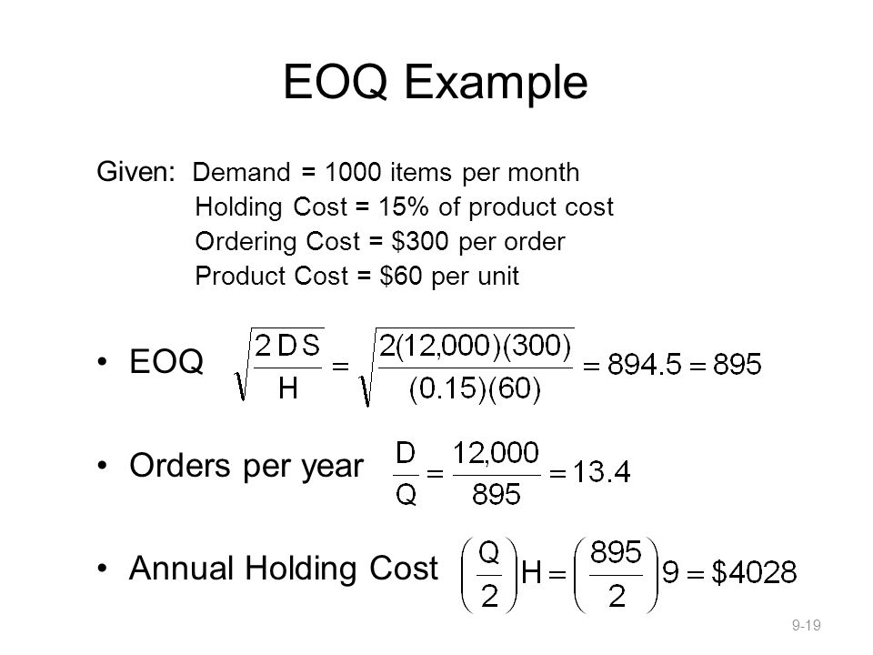 EOQ Example EOQ Orders per year Annual Holding Cost