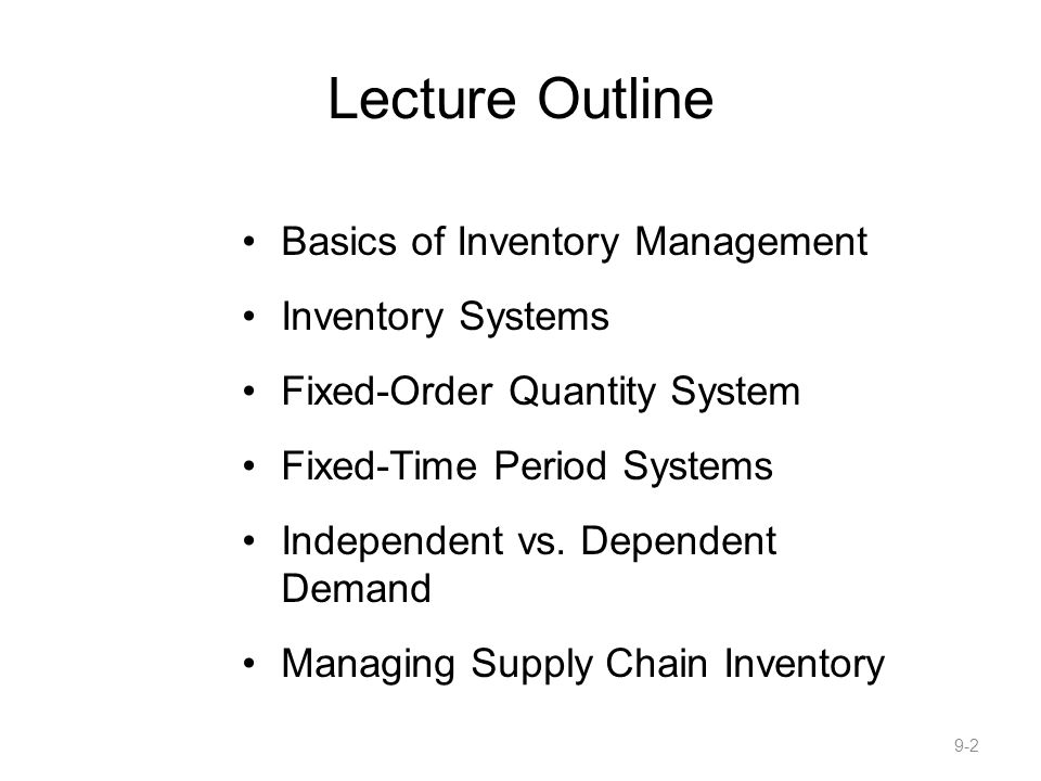 Lecture Outline Basics of Inventory Management Inventory Systems