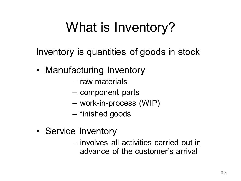 What is Inventory Inventory is quantities of goods in stock