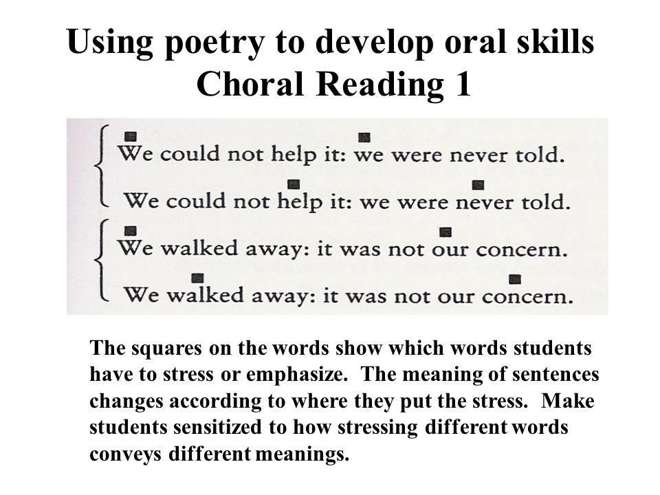 Using poetry to develop oral skills Choral Reading 1