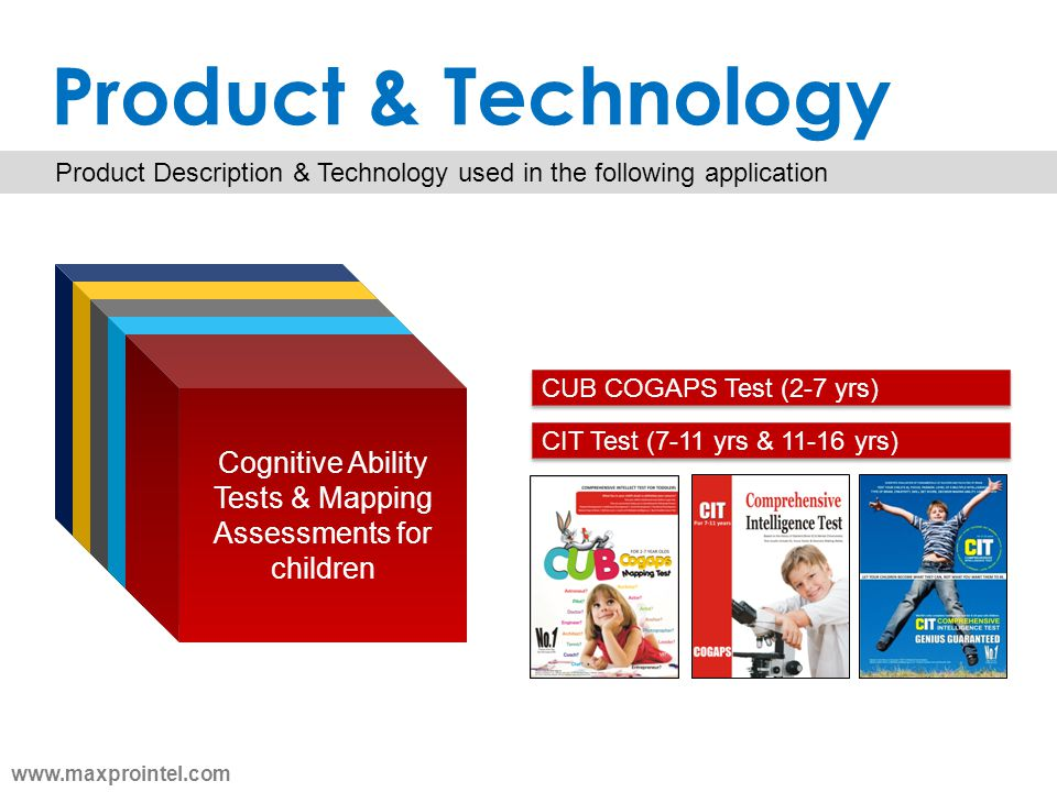 Product & Technology Product Description & Technology used in the following application. Cognitive Ability Tests & Mapping Assessments for children.