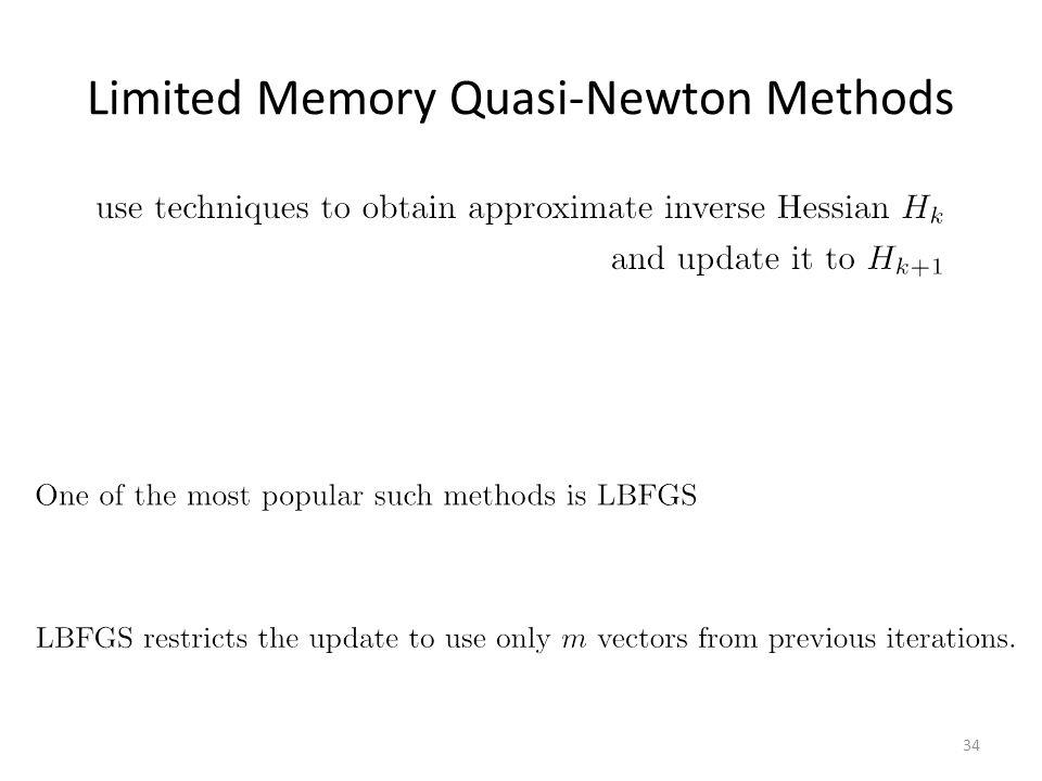 Limited Memory Quasi-Newton Methods