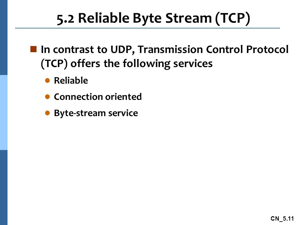 5.2 Reliable Byte Stream (TCP)