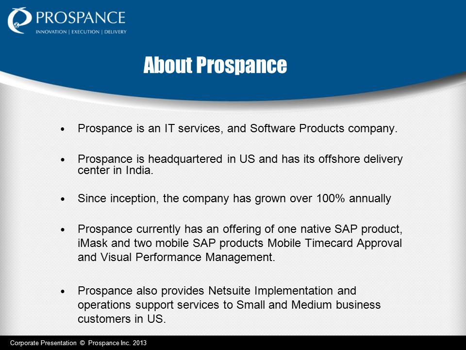 About Prospance Prospance is an IT services, and Software Products company.