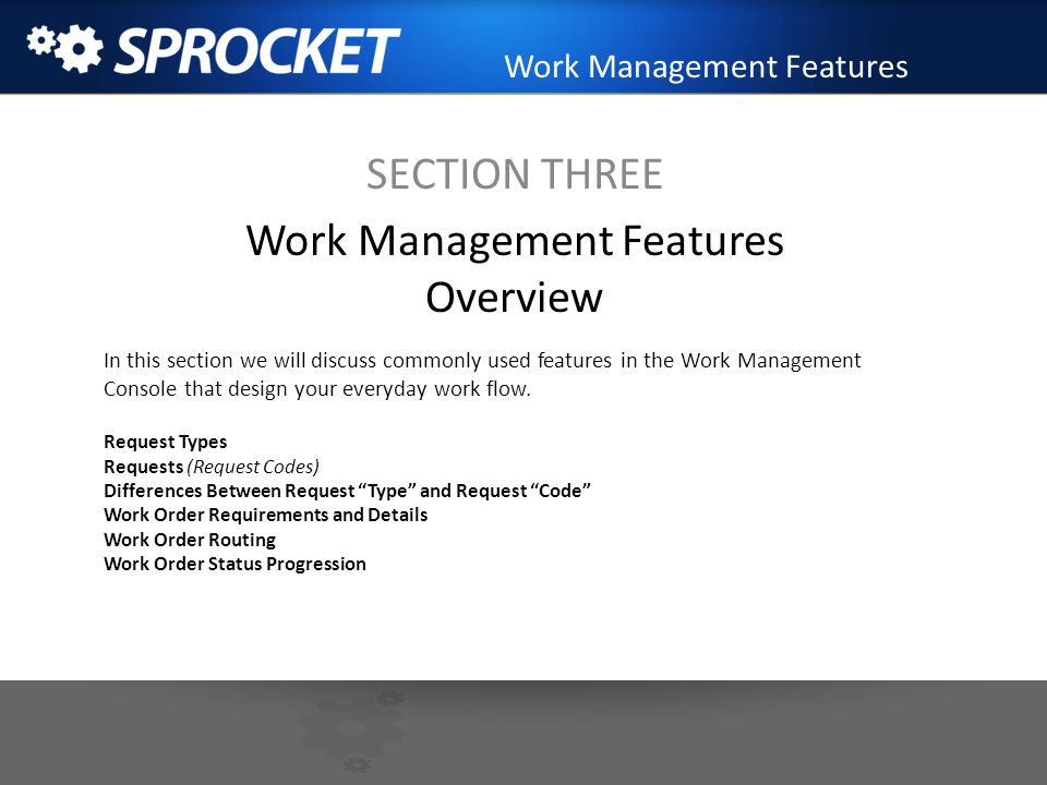 SECTION THREE Work Management Features Overview