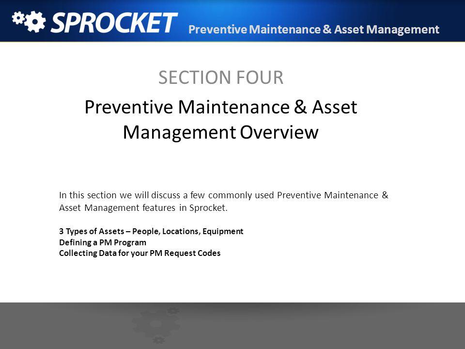 SECTION FOUR Preventive Maintenance & Asset Management Overview