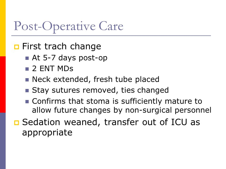 Post-Operative Care First trach change