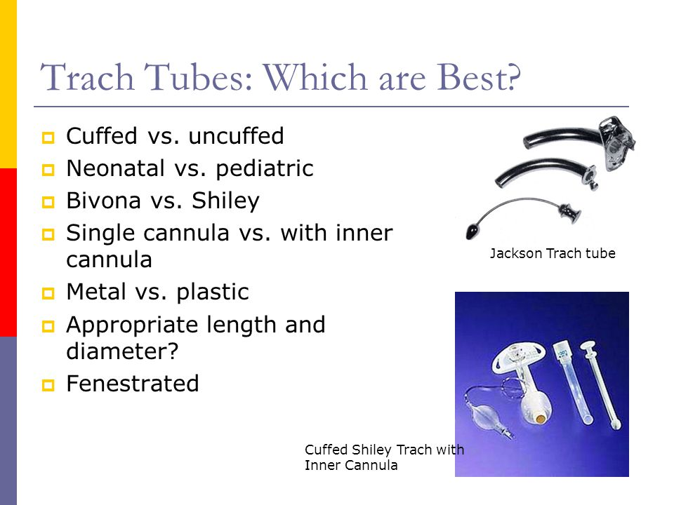 Trach Tubes: Which are Best