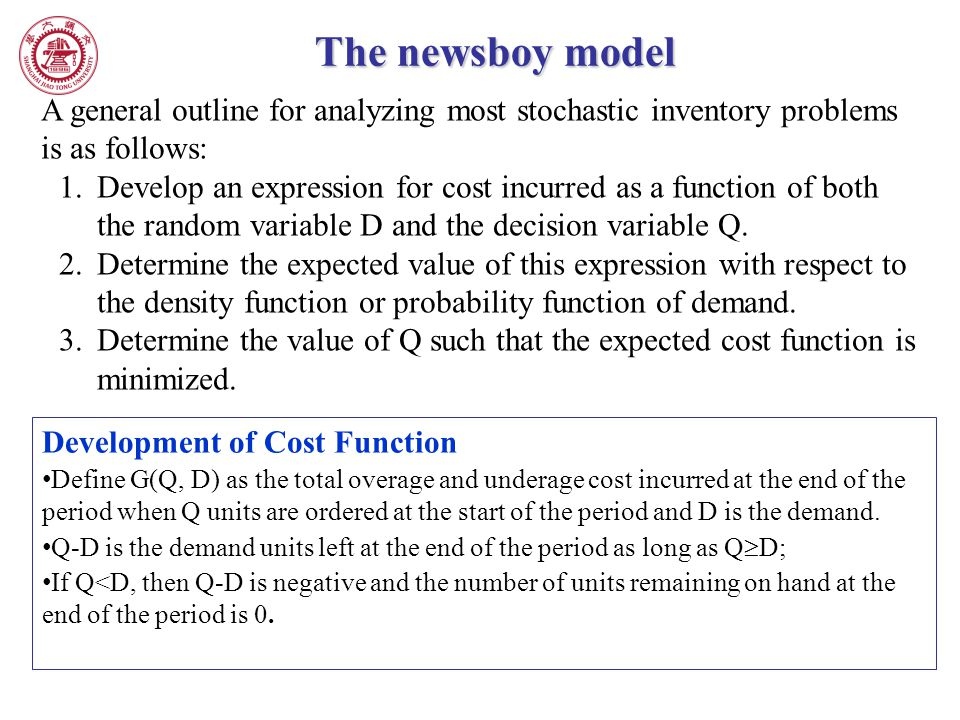 The newsboy model A general outline for analyzing most stochastic inventory problems is as follows:
