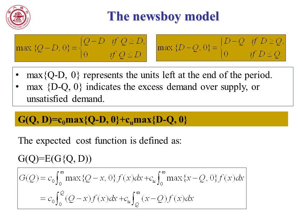 The newsboy model max{Q-D, 0} represents the units left at the end of the period.