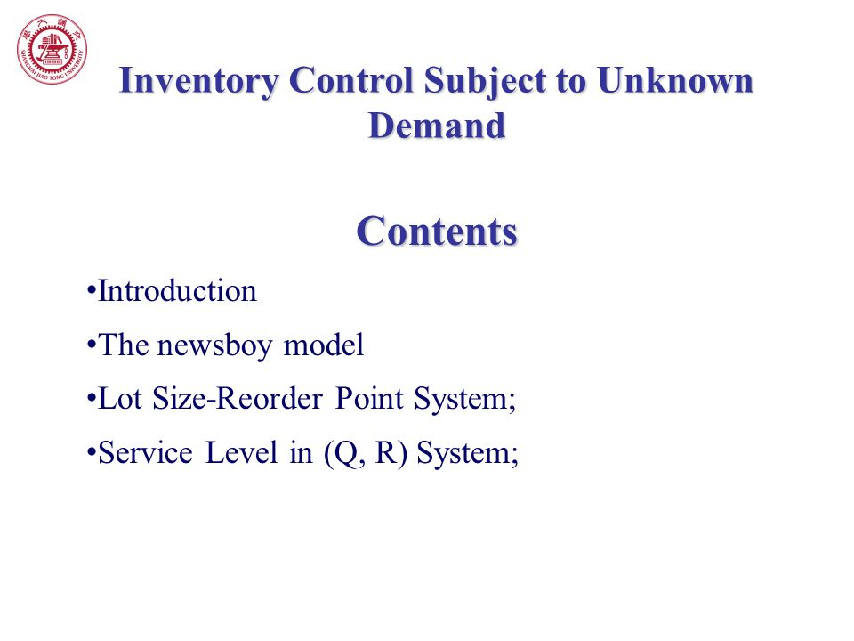 Inventory Control Subject to Unknown Demand