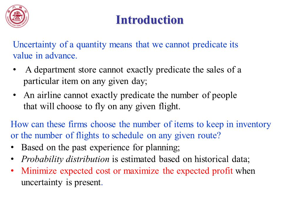 Introduction Uncertainty of a quantity means that we cannot predicate its value in advance.