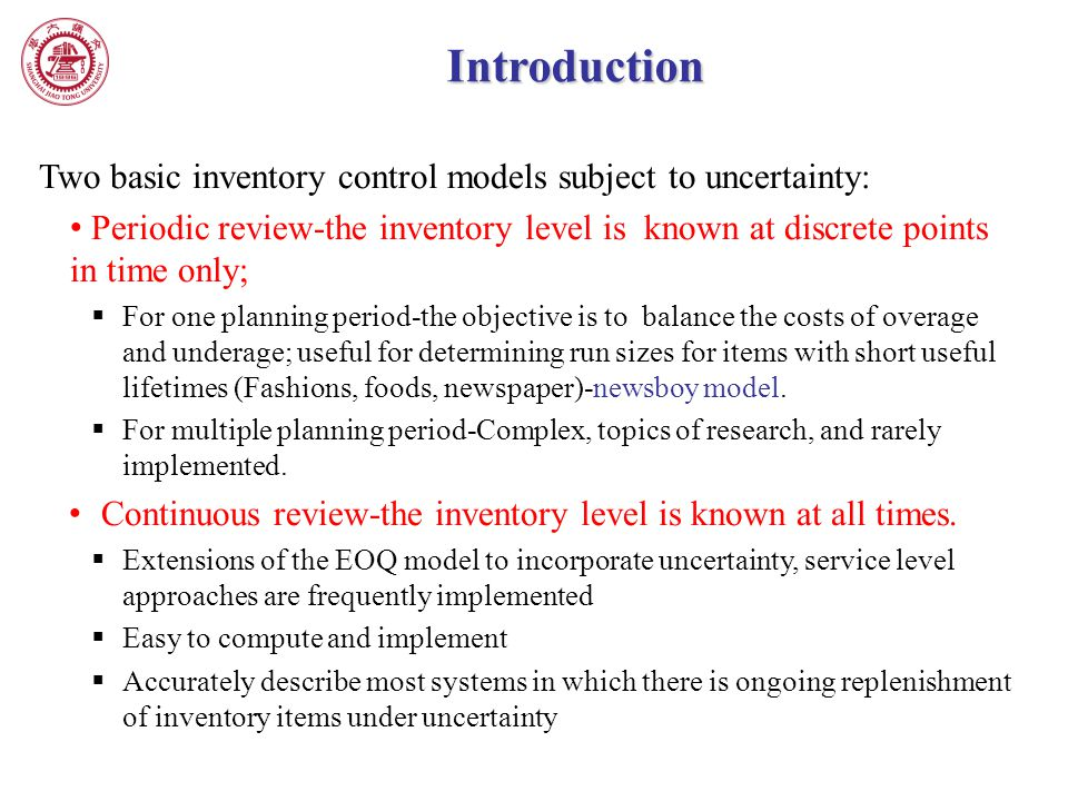 Introduction Two basic inventory control models subject to uncertainty: