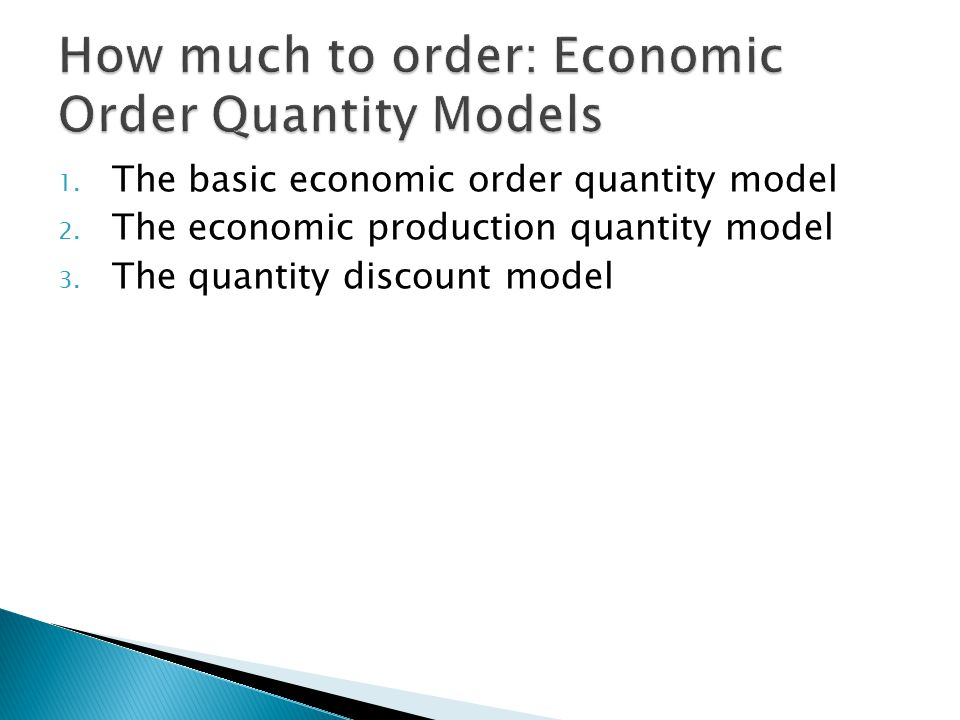 How much to order: Economic Order Quantity Models