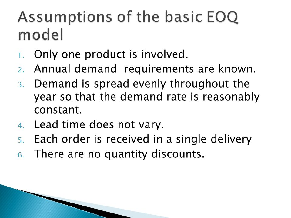 Assumptions of the basic EOQ model