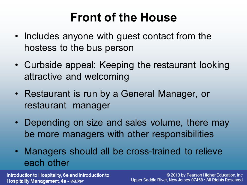 Front of the House Includes anyone with guest contact from the hostess to the bus person.