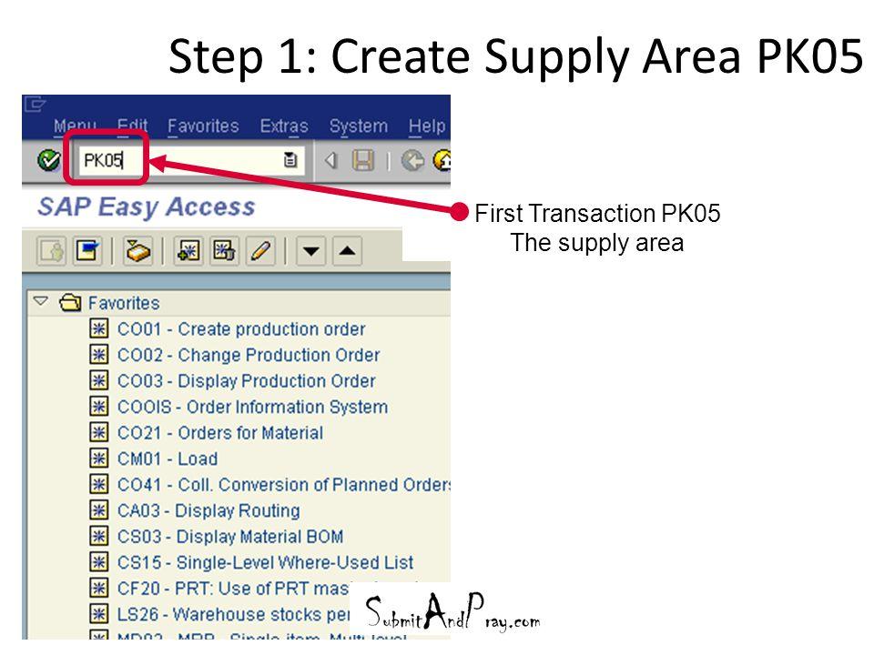 Step 1: Create Supply Area PK05