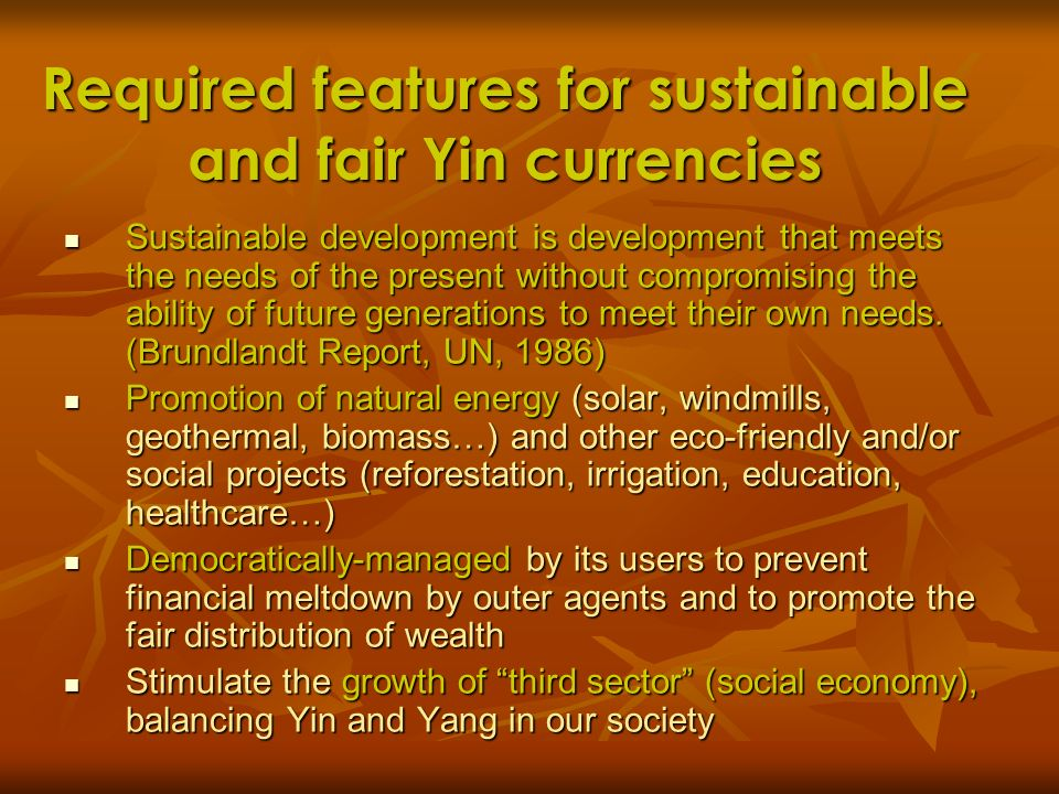 Required features for sustainable and fair Yin currencies