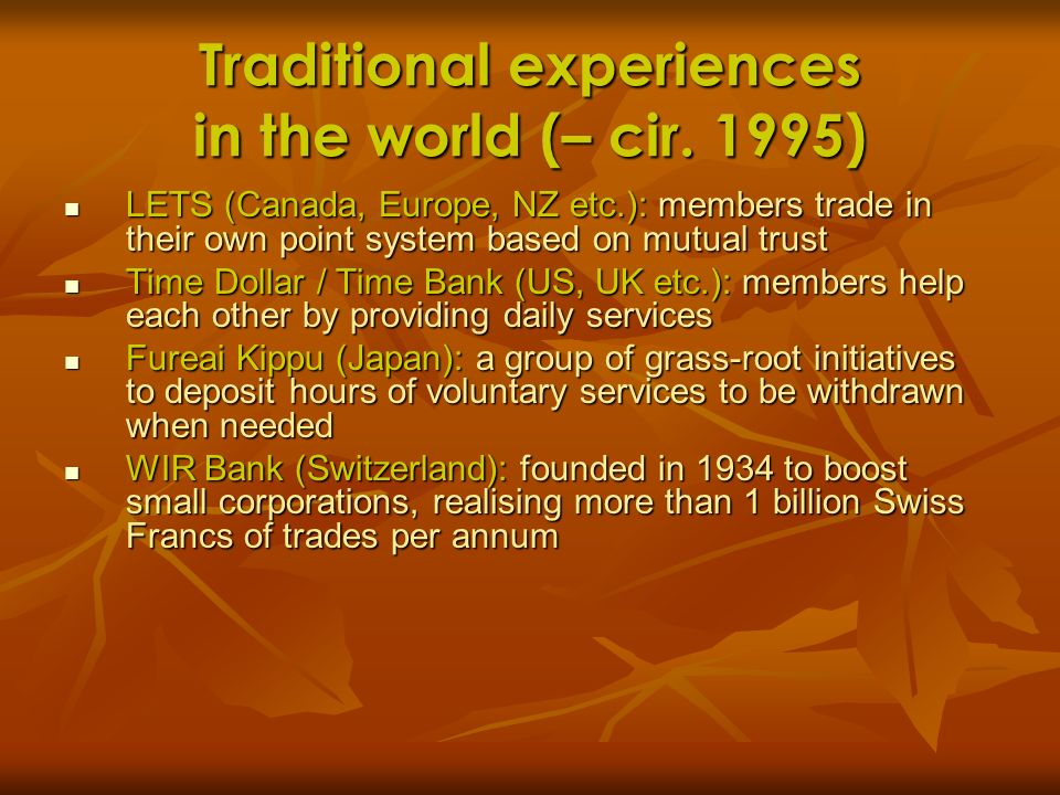 Traditional experiences in the world (– cir. 1995)