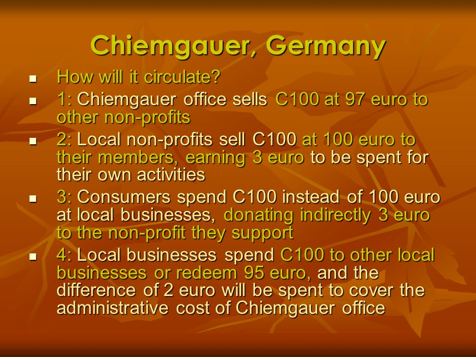 Chiemgauer, Germany How will it circulate