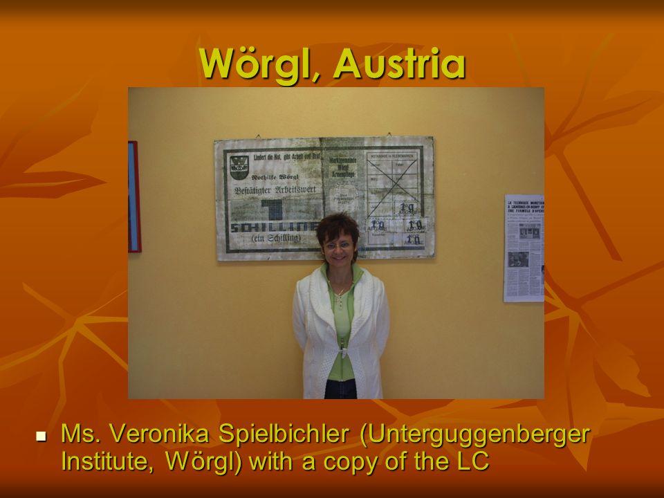 Wörgl, Austria Ms. Veronika Spielbichler (Unterguggenberger Institute, Wörgl) with a copy of the LC